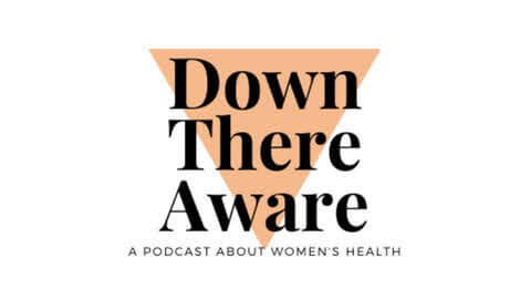 Down There Aware Laura Meihofer podcast pelvic floor health